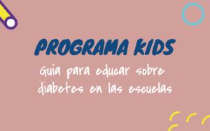 Programa KIDS, para niños y niñas con diabetes.